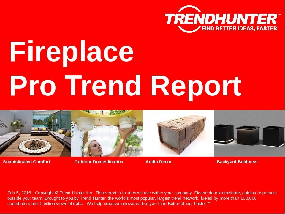 Fireplace Trend Report Research