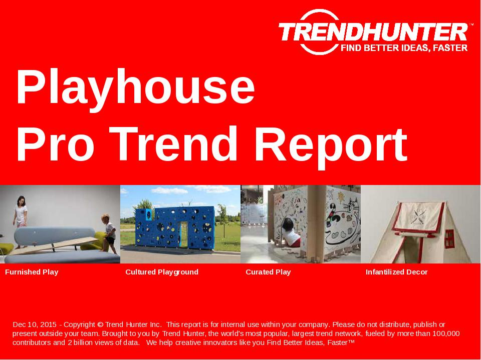 Playhouse Trend Report Research
