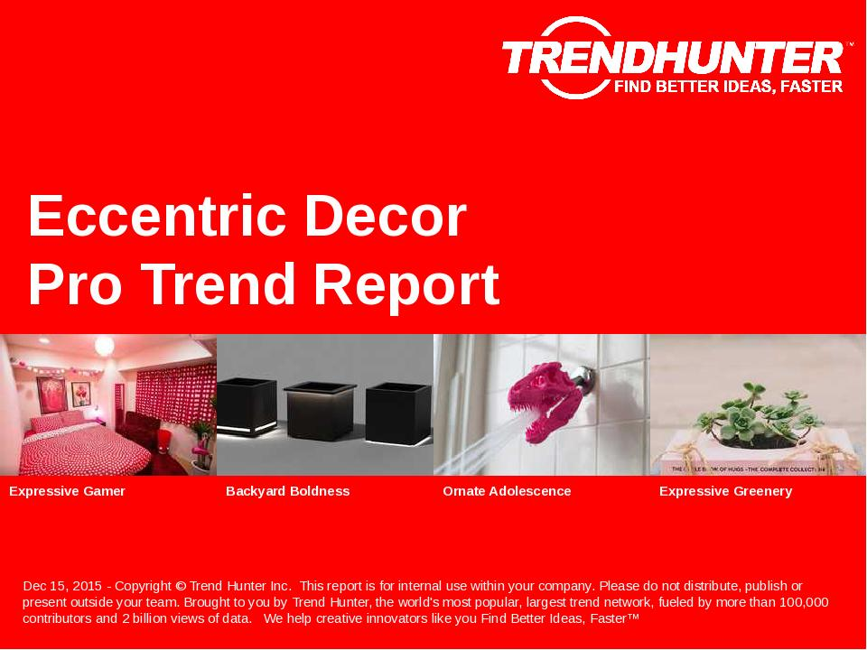 Eccentric Decor Trend Report Research