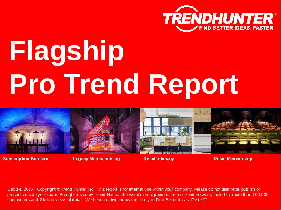Flagship Trend Report Research