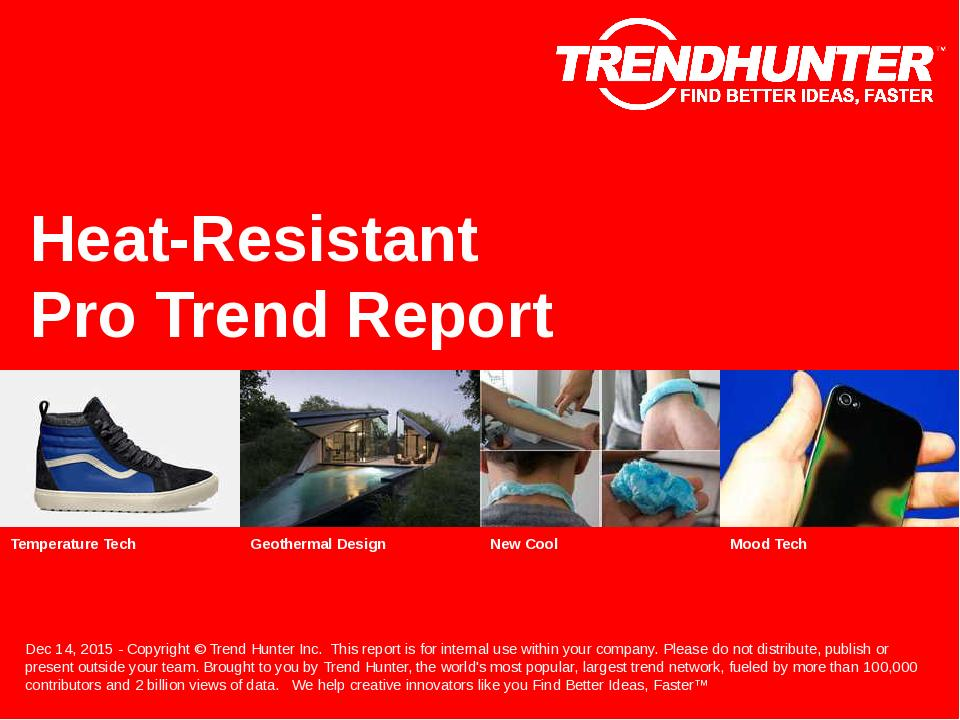 Heat-Resistant Trend Report Research