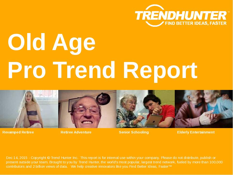 Old Age Trend Report Research