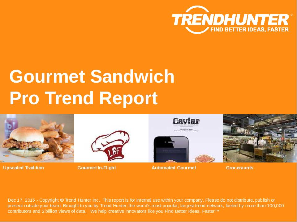 Gourmet Sandwich Trend Report Research