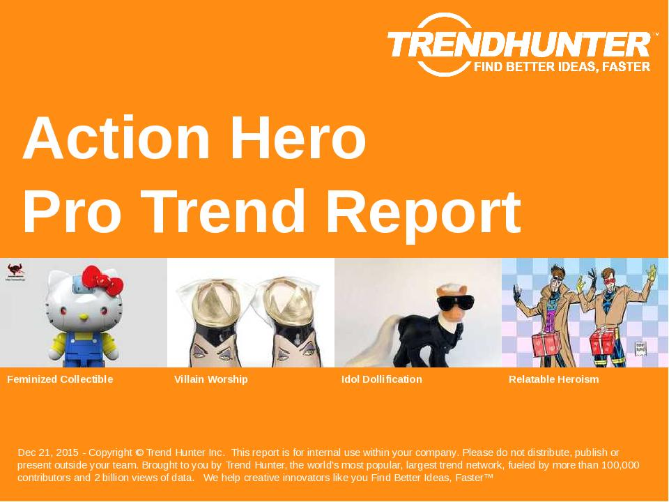 Action Hero Trend Report Research
