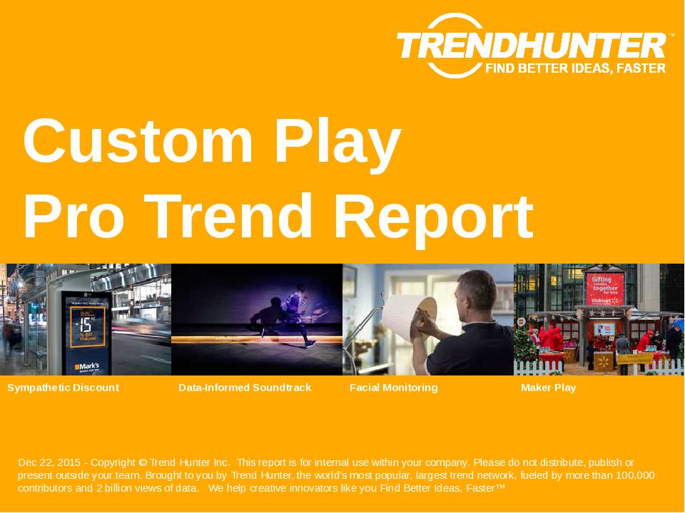 Custom Play Trend Report Research