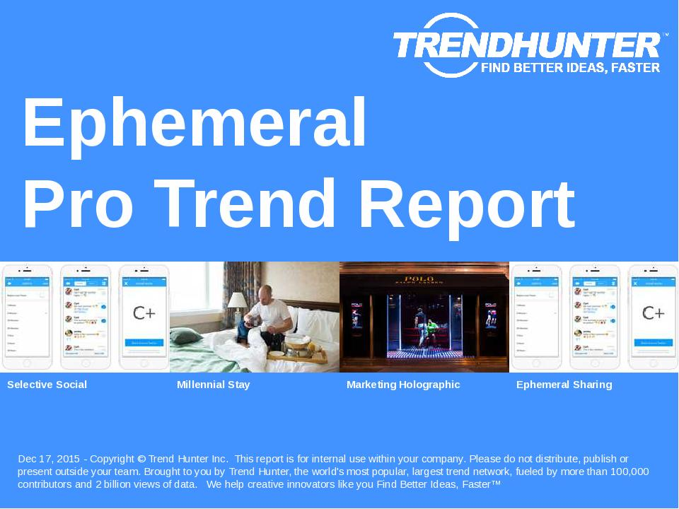 Ephemeral Trend Report Research