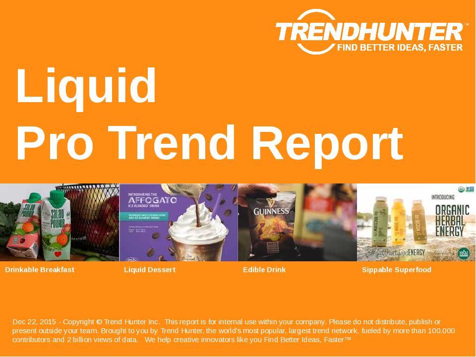 Liquid Trend Report Research