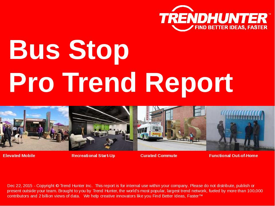 Bus Stop Trend Report Research