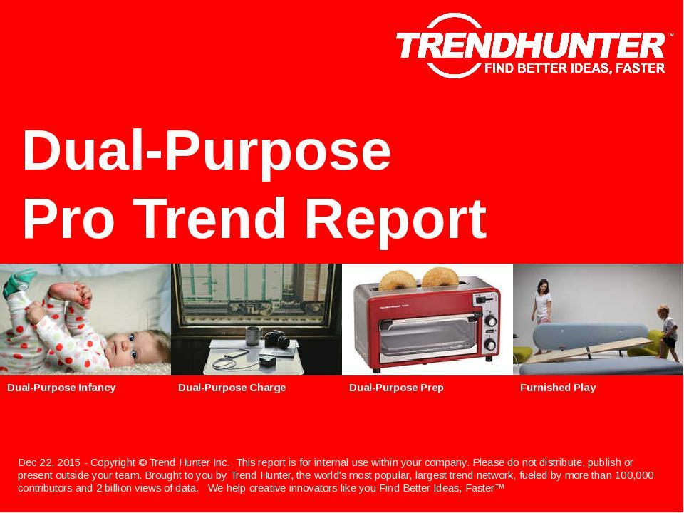 Dual-Purpose Trend Report Research