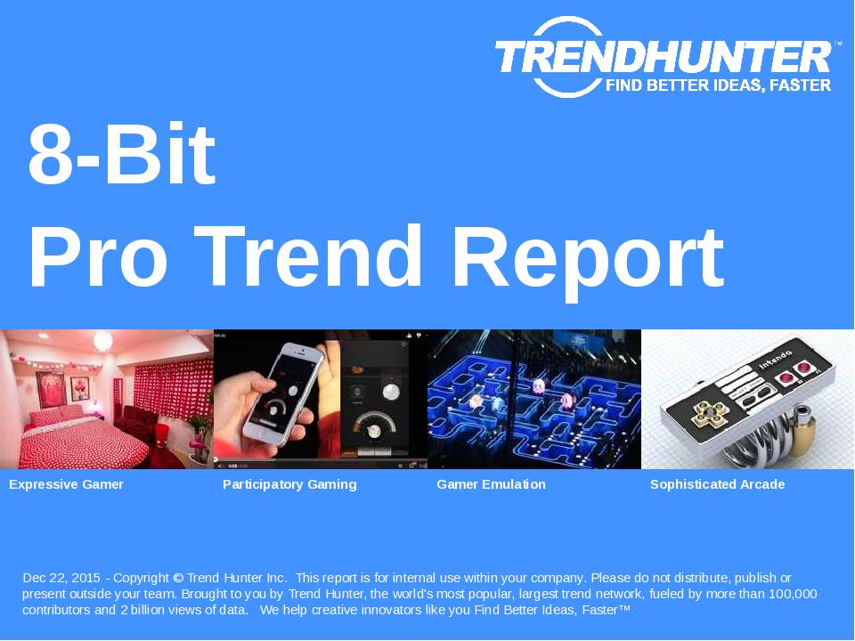 8-Bit Trend Report Research