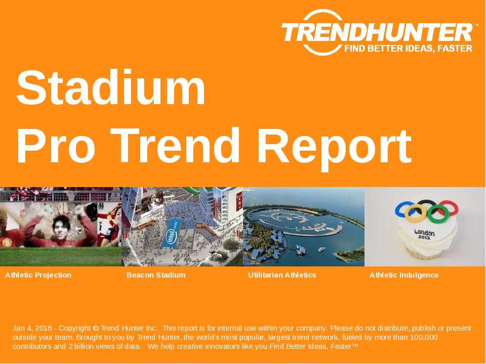 Stadium Trend Report Research