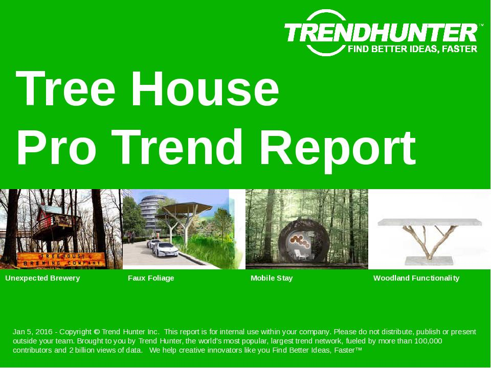 Tree House Trend Report Research