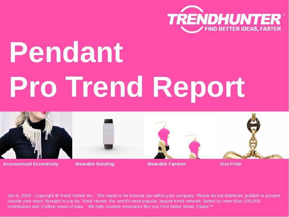 Pendant Trend Report Research