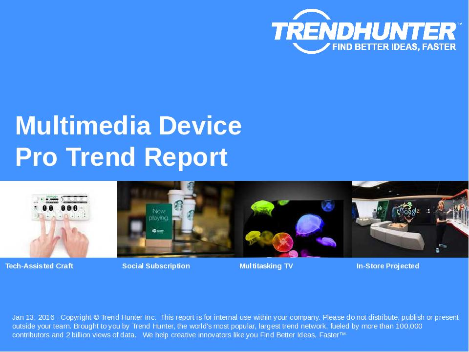 Multimedia Device Trend Report Research