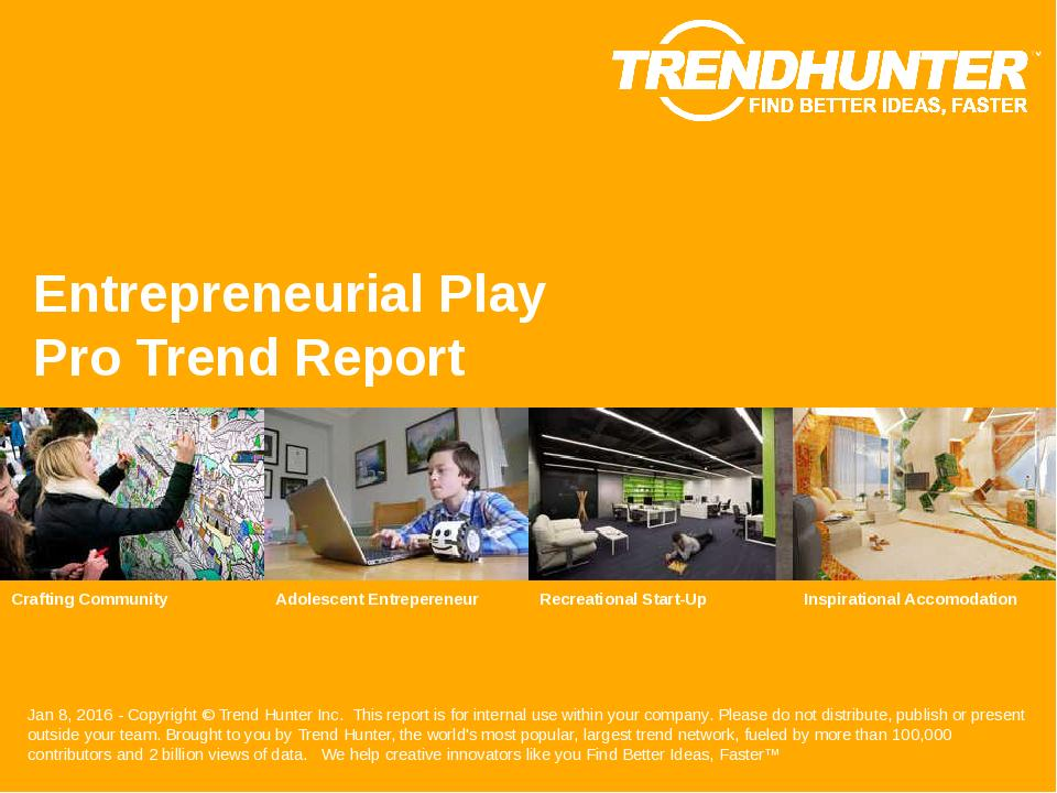 Entrepreneurial Play Trend Report Research