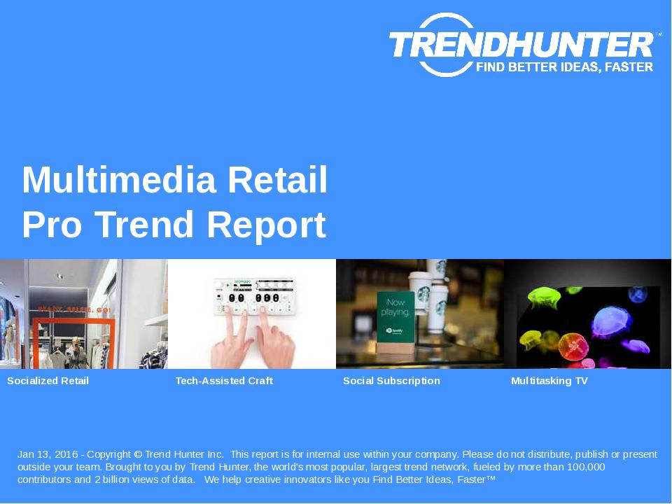 Multimedia Retail Trend Report Research