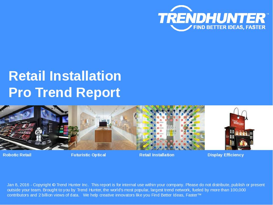 Retail Installation Trend Report Research