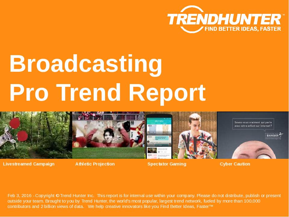 Broadcasting Trend Report Research