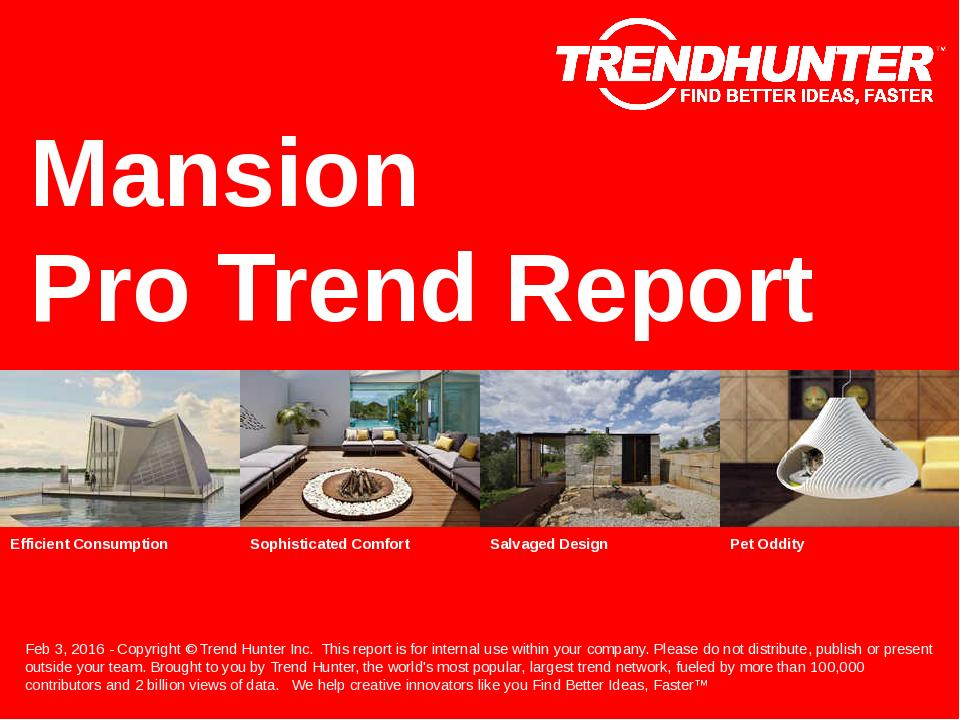 Mansion Trend Report Research