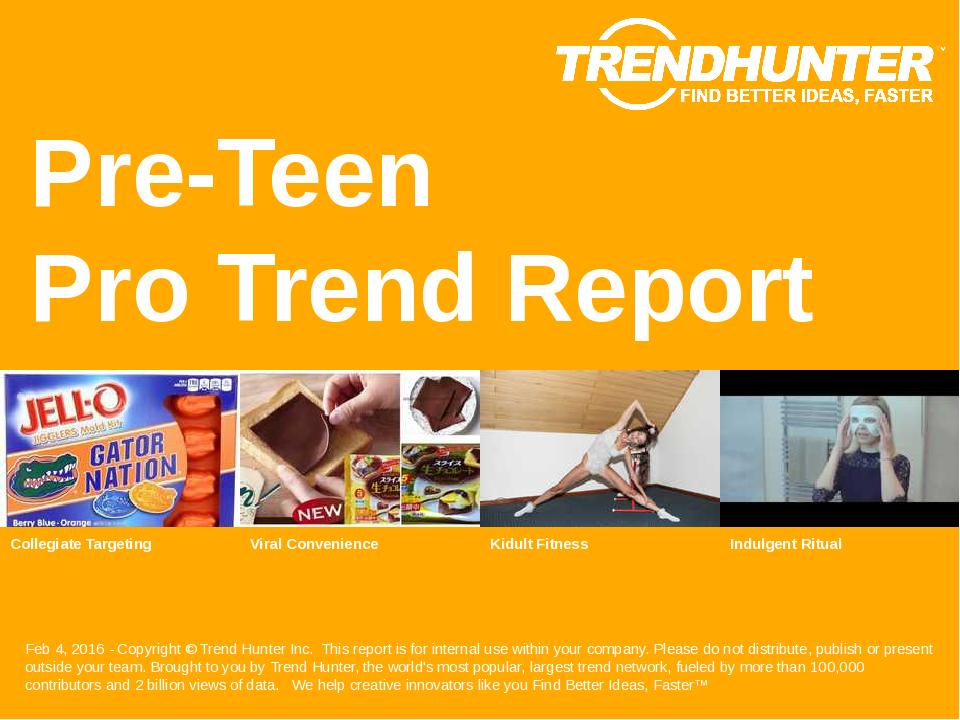 Pre-Teen Trend Report Research