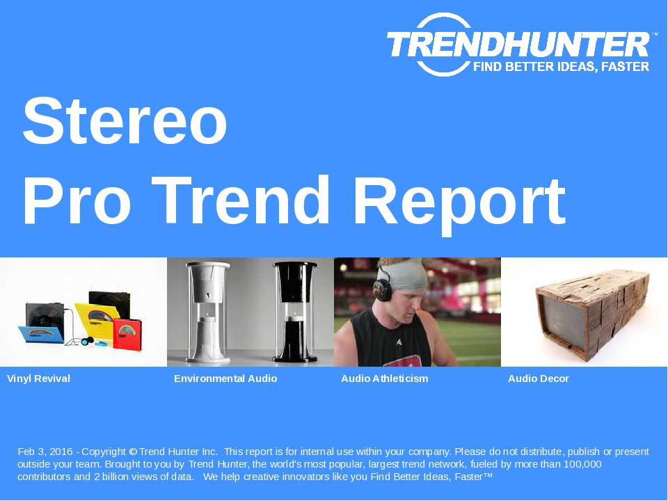 Stereo Trend Report Research