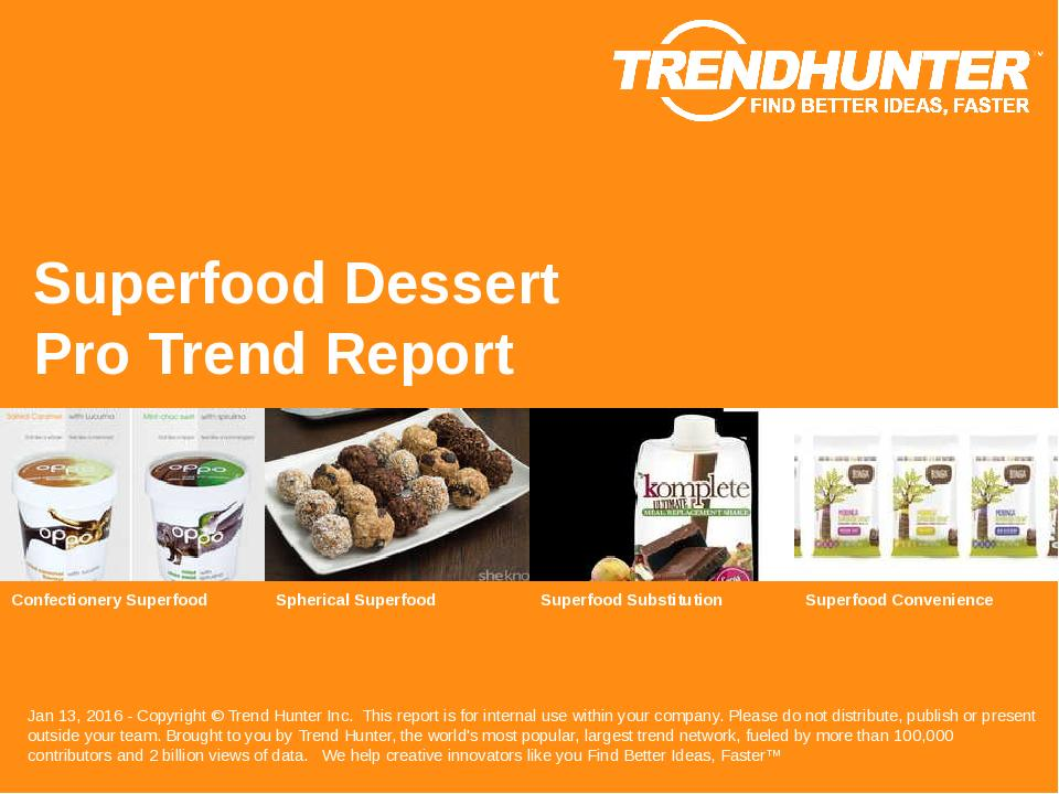 Superfood Dessert Trend Report Research