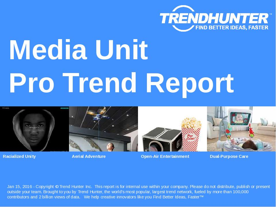 Media Unit Trend Report Research