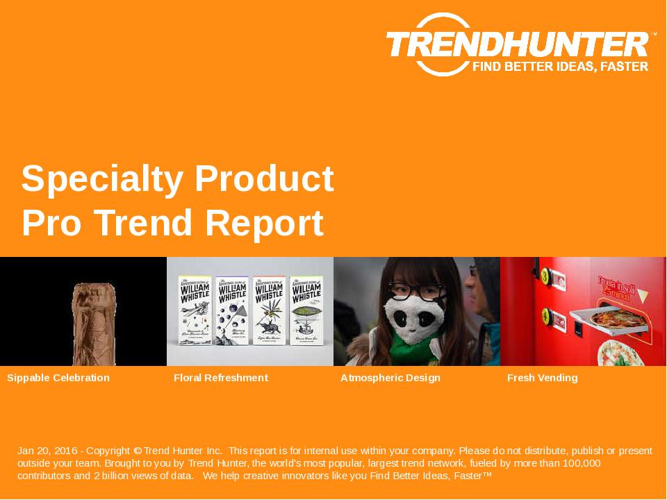Specialty Product Trend Report Research
