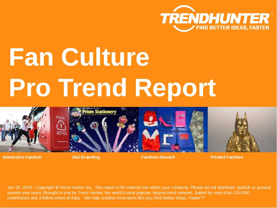 Fan Culture Trend Report Research
