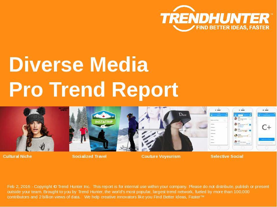 Diverse Media Trend Report Research