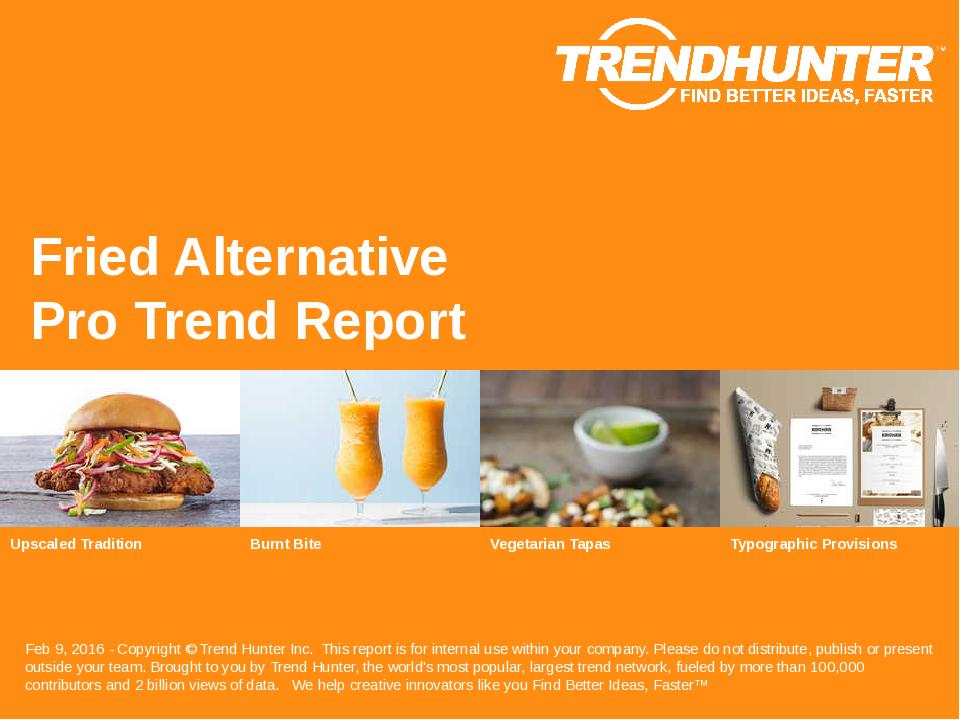 Fried Alternative Trend Report Research