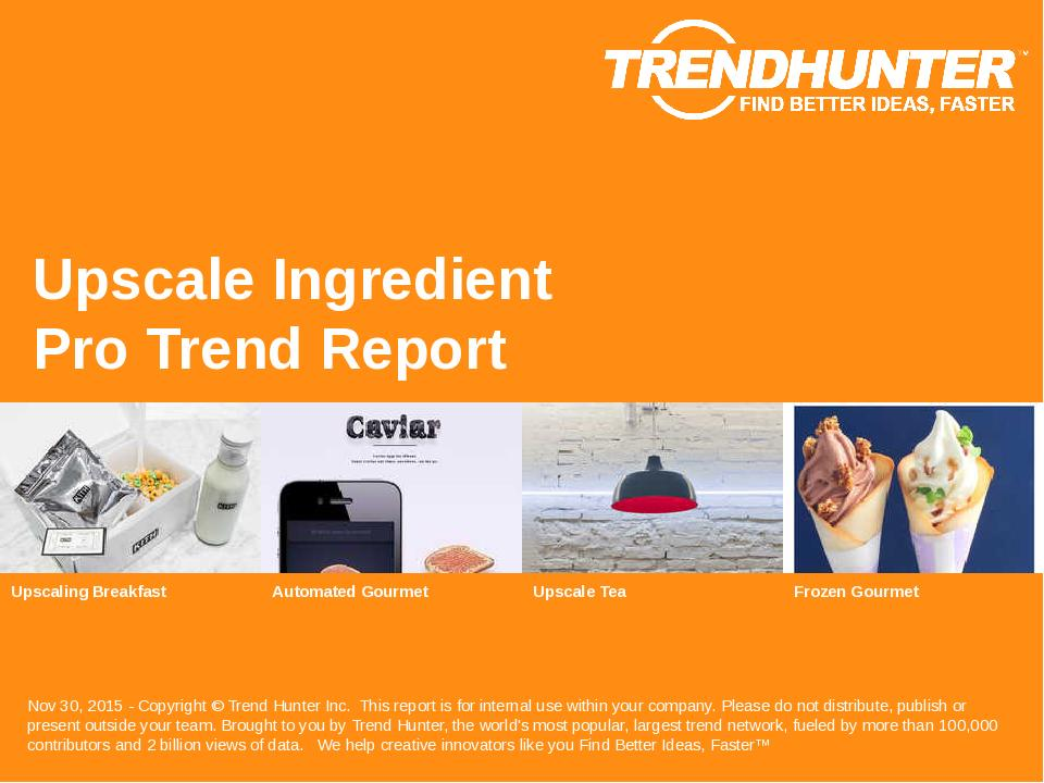 Upscale Ingredient Trend Report Research