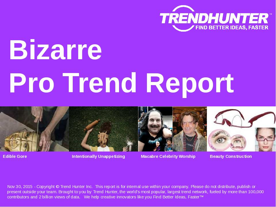 Bizarre Trend Report Research
