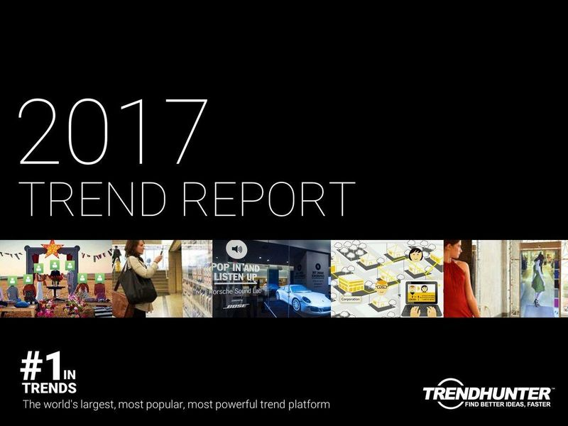 Trend Hunter's 2017 Trend Report