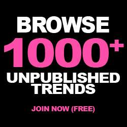 Browse 1,000+ Unpublished Trends