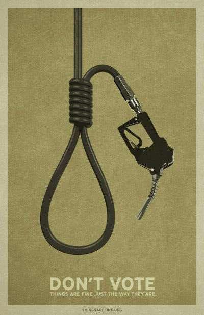 Reverse Psychology Psas Dont Vote Campaign Shows Killer Oil Prices