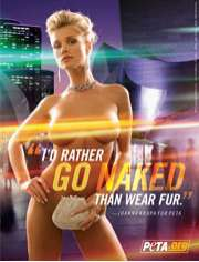 """I'd Rather Go Naked Than Wear Fur"""