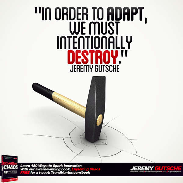 In Order to Adapt, We Must Intentionally Destroy