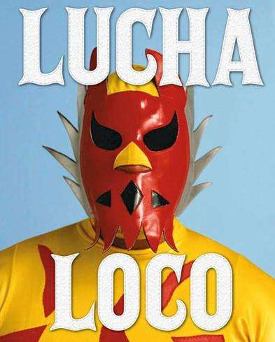 Lucha Loco Portraits Of Mexican Wrestlers