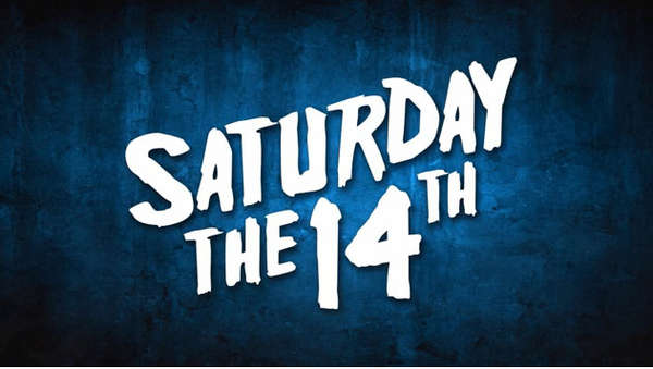 Image result for saturday the 14th""