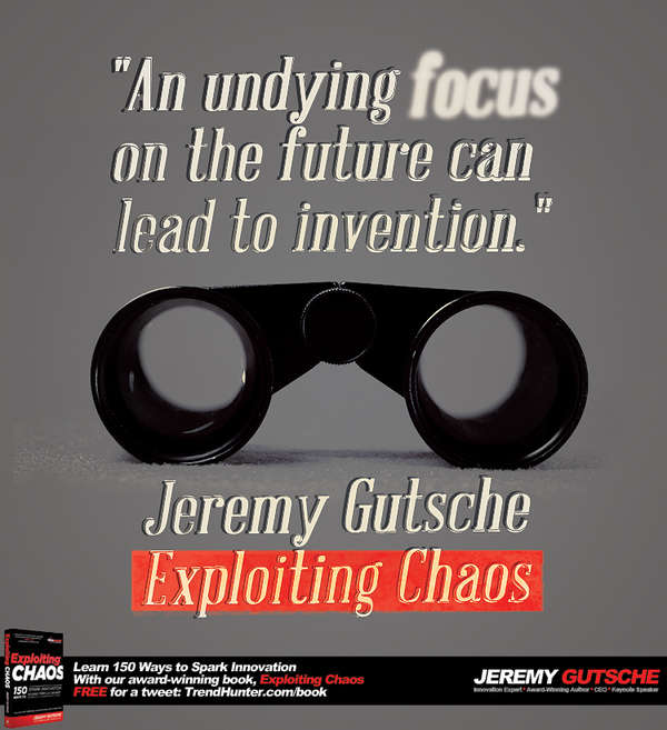 An Undying Focus on the Future Can Lead to Invention
